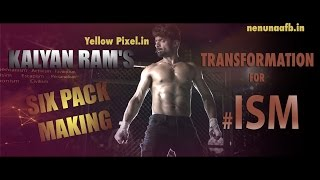 #ISM - The Transformation of Kalyan Ram | Hero Kalyan Ram SixPack |  ISM MAKING | Puri Jagannadh
