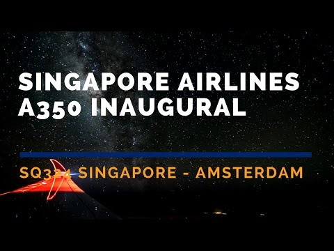 Singapore Airlines A350 Inaugural Flight Business Class SQ324 SIN-AMS Flight Report - 2016 MAY