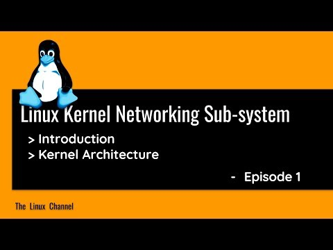 Linux Kernel Networking Sub-system - part1 - Intro, Architecture