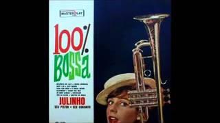 Julinho - 100% Bossa - 1963 - Full Album