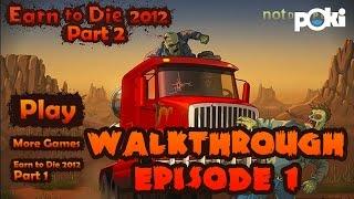 Firetruck of Doom! Walkthrough Episode 01, Earn to Die 2012 Part 2