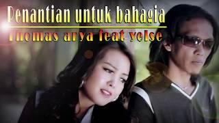 Single Terbaru -  Thomas Arya Feat Yelse Penantian Untuk Bahagia