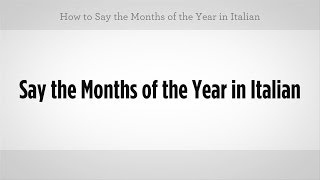 How to Say Months of the Year in Italian | Italian Lessons