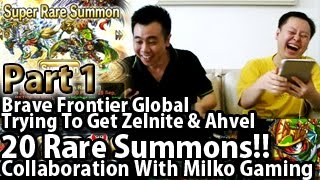 Brave Frontier Global Trying To Get Zelnite 20 Rare Summons Part1! Collaboration with Milko Gaming