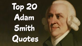 A List Of Famous Adam Smith Quotes