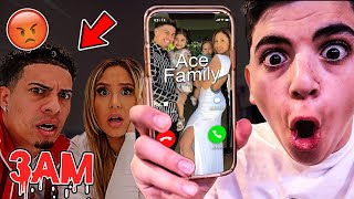 DO NOT CALL THE ACE FAMILY AT 3AM!! (THEY BROKE INTO MY HOUSE!)