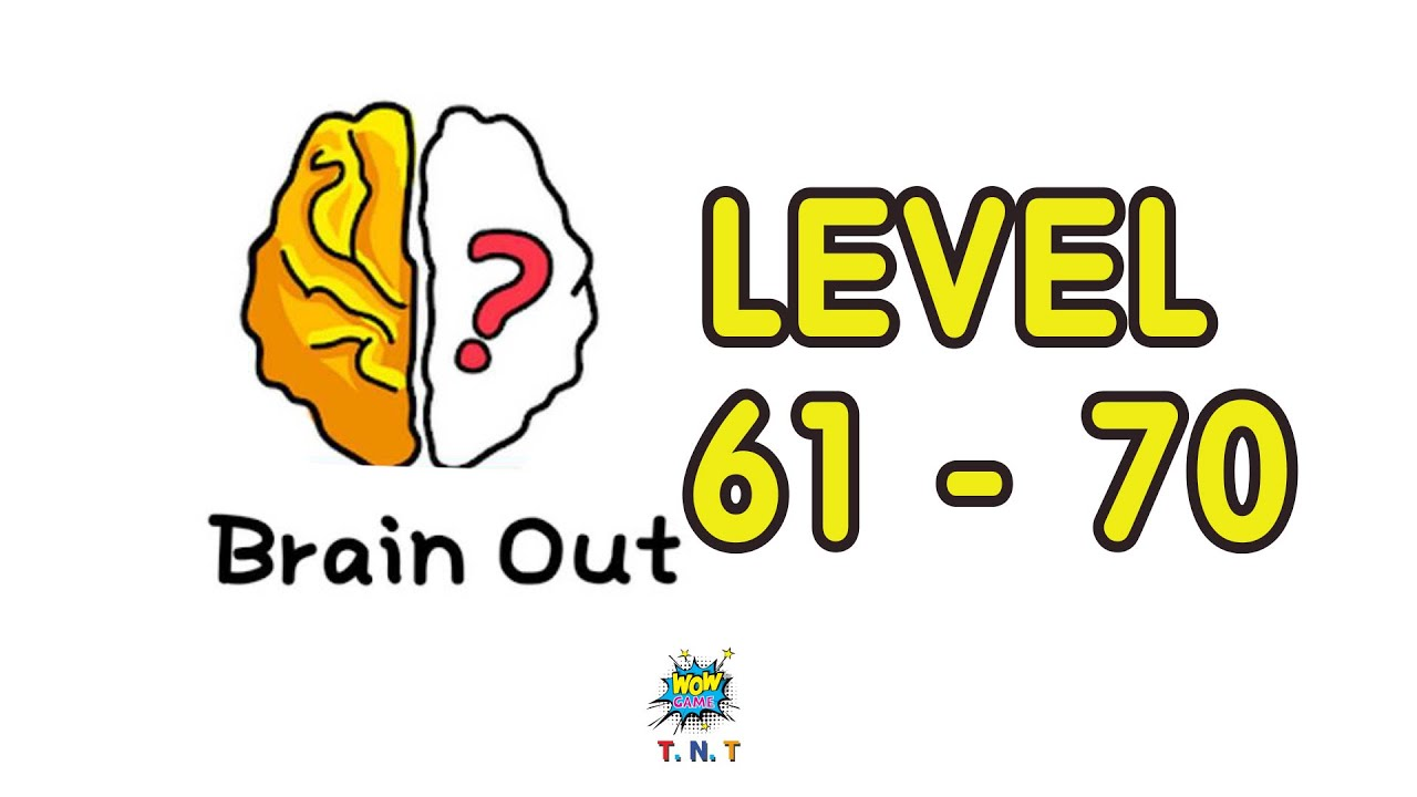 Brain Out Can You Pass It Walkthrough Level 61 Level 70 With