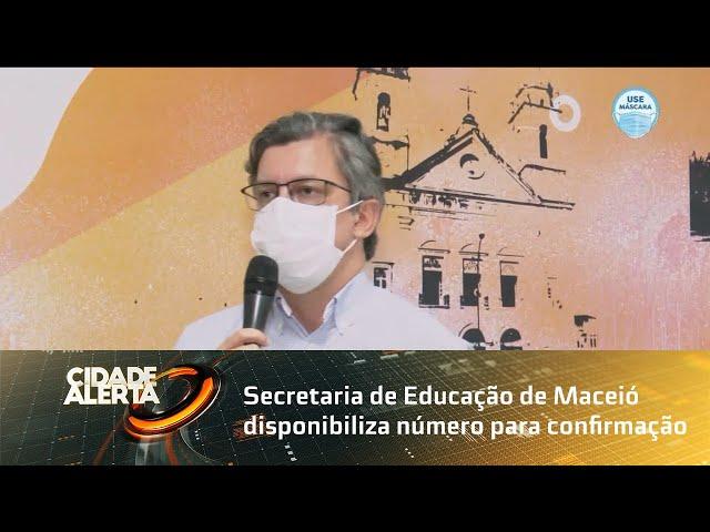 Secretaria de Educação de Maceió disponibiliza número para confirmação de matrícula