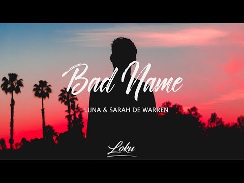 Luna - Bad Name ft. Sarah De Warren