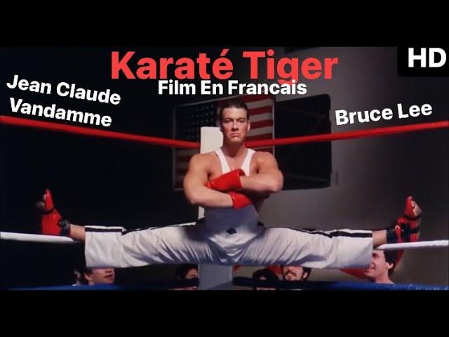 Karaté Tiger Film HD en Francais Vandamme & Bruce Lee