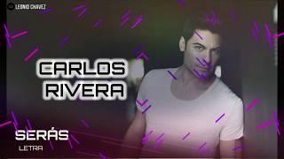 Carlos Rivera - Serás l Letra 2019