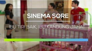 Download Sinema Sore - Ibu Tiri Baik, Ibu Kandung Jahat
