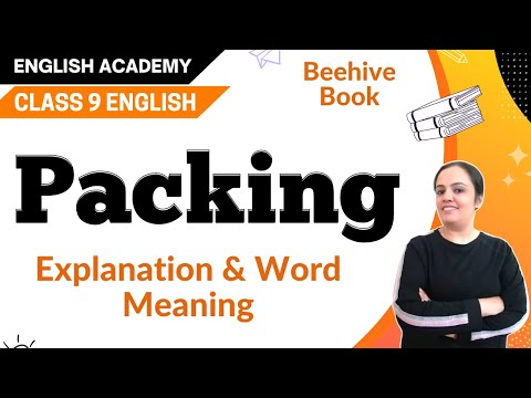 Packing, Class 9 CBSE English Lesson Explanation, Summary