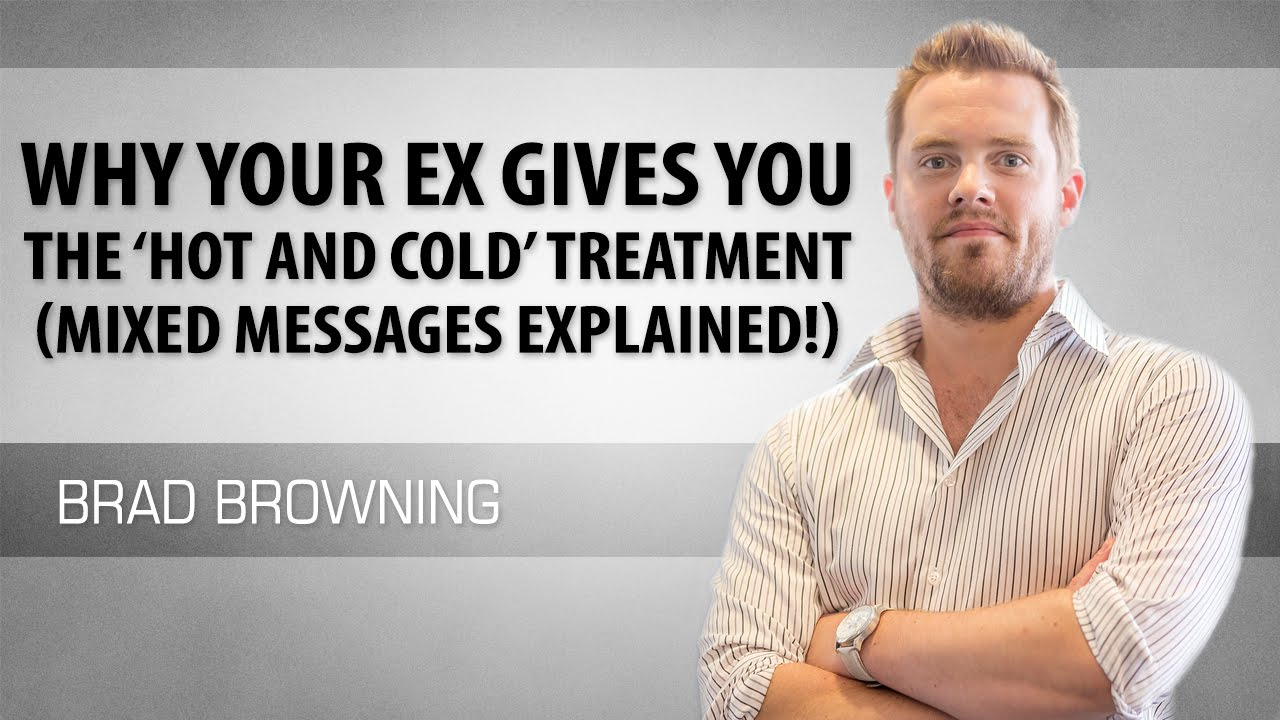 Why Your Ex Gives You The 'Hot & Cold' Treatment (Mixed Messages Explained!)