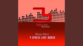 4 Xpress Love March (Original Mix)