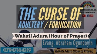 The curse of fornication / adultery - Wakati Adura (Hour of Prayer)