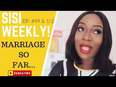 MY MARRIAGE SO FAR...| LIFE IN LAGOS | SISI WEEKLY EP 99 & HALF!