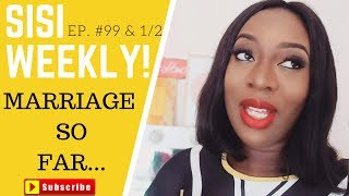 Video MY MARRIAGE SO FAR...| LIFE IN LAGOS | SISI WEEKLY EP 99 & HALF! download MP3, 3GP, MP4, WEBM, AVI, FLV Juli 2017