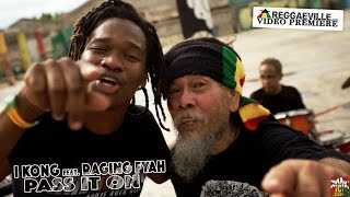 I Kong feat. Raging Fyah - Pass It On [Official Video 2016]