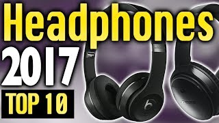 Video Best Headphones 2017🔥 TOP 10 🔥 download MP3, 3GP, MP4, WEBM, AVI, FLV Juni 2018