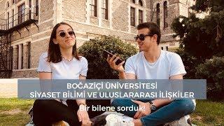 Boğaziçi Üniversitesi Siyaset Bilimi ve Uluslararası İlişkiler | Bir bilene sorduk! Video