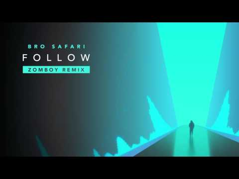 Bro Safari - Follow [Zomboy Remix] (Official Audio)