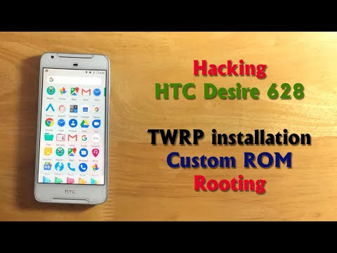 Hacking HTC Desire 628 Dual - TWRP Install - Custom Rom - With Proof
