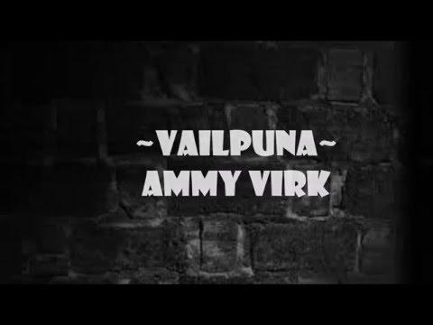 Vail Puna   Ammy Virk   Lyrics Video  