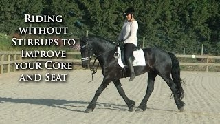 Riding With No Stirrups to Improve Your Core Strength and Seat - Dressage Mastery TV EP33