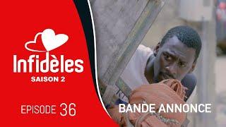 INFIDELES - Saison 2 - Episode 36 : la bande annonce