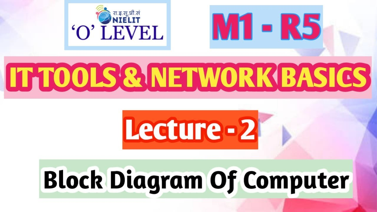 o level - it tools and business system lecture -2 | block diagram of  computer | notes