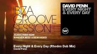 David Penn - Every Night & Every Day - Rhodes Dub Mix - IbizaGrooveSession