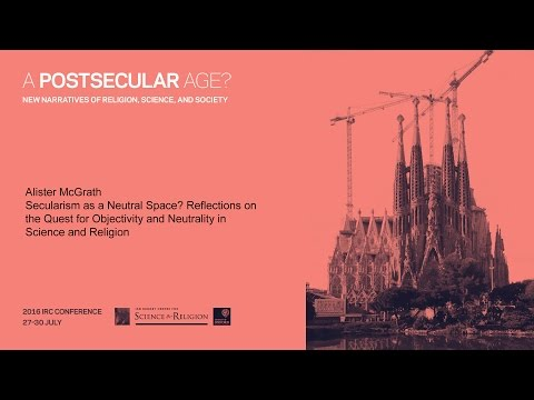 Alister McGrath - Secularism as a Neutral Space with Slides