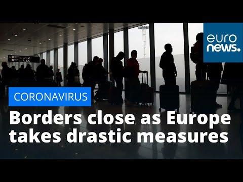 #Coronavirus Borders close as Europe takes drastic measures to contain virus