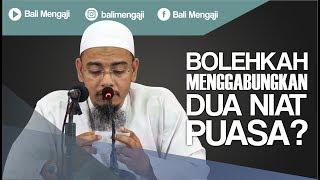 Video Singkat: Bolehkah Menggabungkan Dua Niat Puasa? - Ustadz Dr. Sufyan Fuad Basweidan, MA 2017 Video