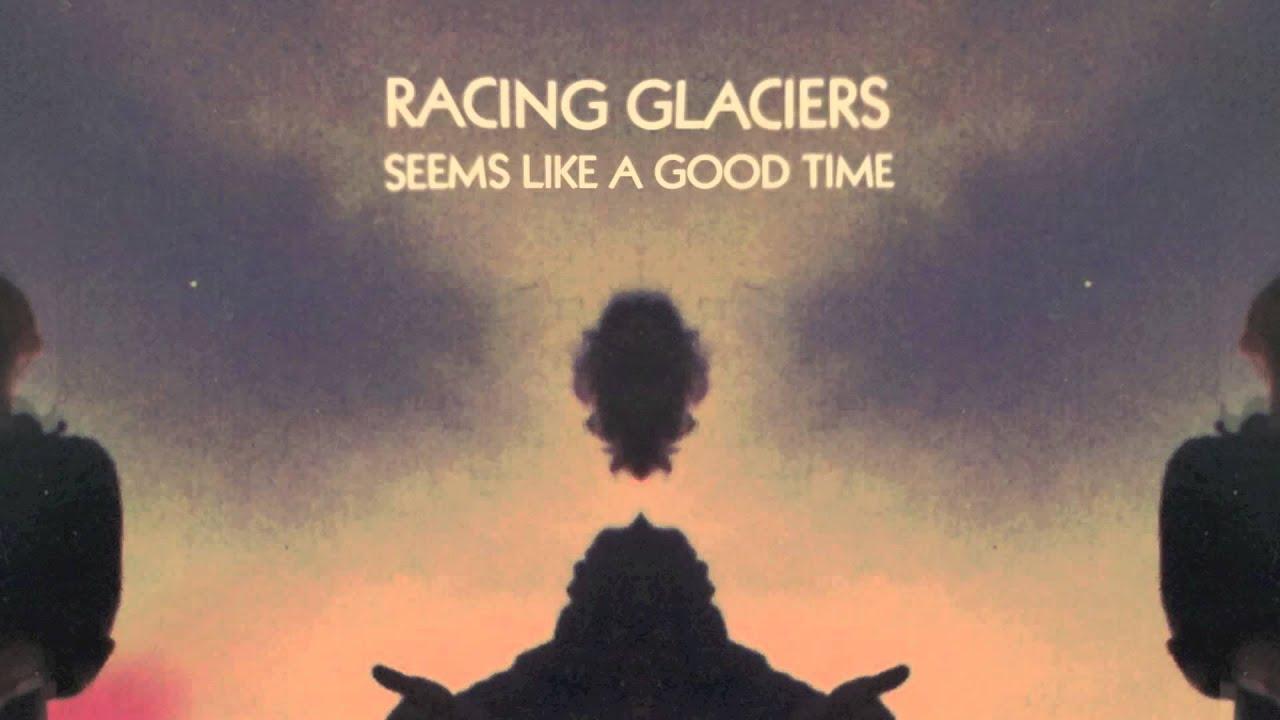 racing-glaciers-seems-like-a-good-time-racing-glaciers