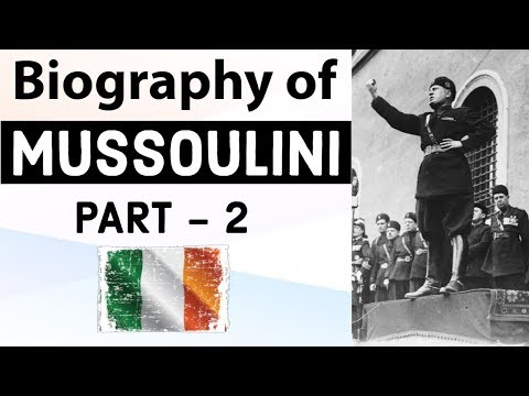 Biography of Mussolini Part 2 - Founder of Fascism in Europe - Historic Figure of World War II