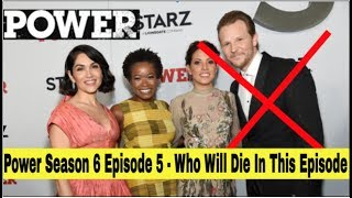 Power Season 6 Episode 5 King's Gambit | Who is Going To Die In Power Season 6 Episode 5
