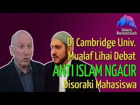 Mualaf Lihai Debat 💥 Lawan Sampe Ngacir Disoraki Mahasiswa Cambridge