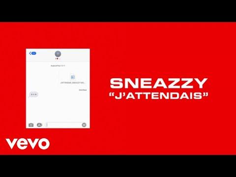 Youtube: Sneazzy – J'ATTENDAIS (Audio)