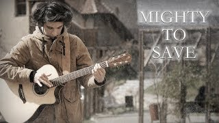 Mighty To Save - Hillsong Worship (Fingerstyle Guitar Cover by Albert Gyorfi) [+TABS]