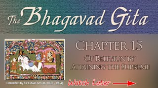 Bhagavad Gita - Read in English - Chapter 15: Of Religion by Attaining the Supreme