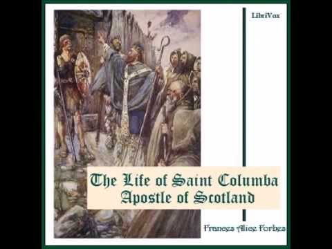 The Life of Saint Columba Apostle of Scotland (Full Audiobook)