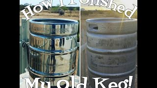 Homebrew Project: How I polished my old keg!