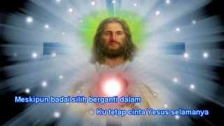 我要永远爱耶稣 Wo yao yong yuan ai Yesu ( ku mau cinta Yesus selamanya )
