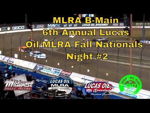 MLRA B-Main 6th Annual Lucas Oil MLRA Fall Nationals  Night #2 Lucas Oil Speedway