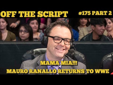 MAURO RANALLO RETURNS TO THE WWE AS LEAD ANNOUNCER FOR NXT - WWE Off The Script #175 Part 2