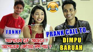 A Prank Call To Dimpu Baruah 😂. You have a GF, When You Met me? 😂By Surabhi Das, Bhukhan Pathak
