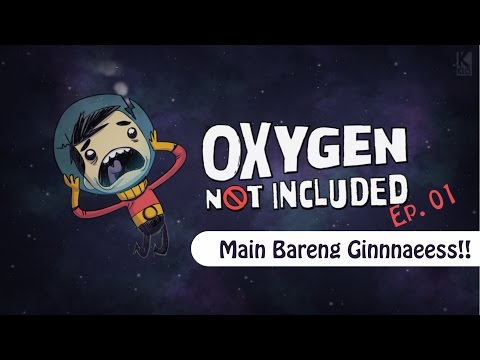 Main Oxygen Not Included Bahasa Indonesia | Ep. 01 | Penjela