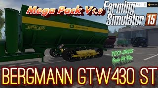 Bergmann GTW430 ST Mega Pack V1.0 Farming Simulator 2015 mods  Bergmann GTW 430 ST has a modified track system to achieve better traction with a low impact on soil compaction. They have many added fruits, and a capacity of 150,000L. Unloading speed has be
